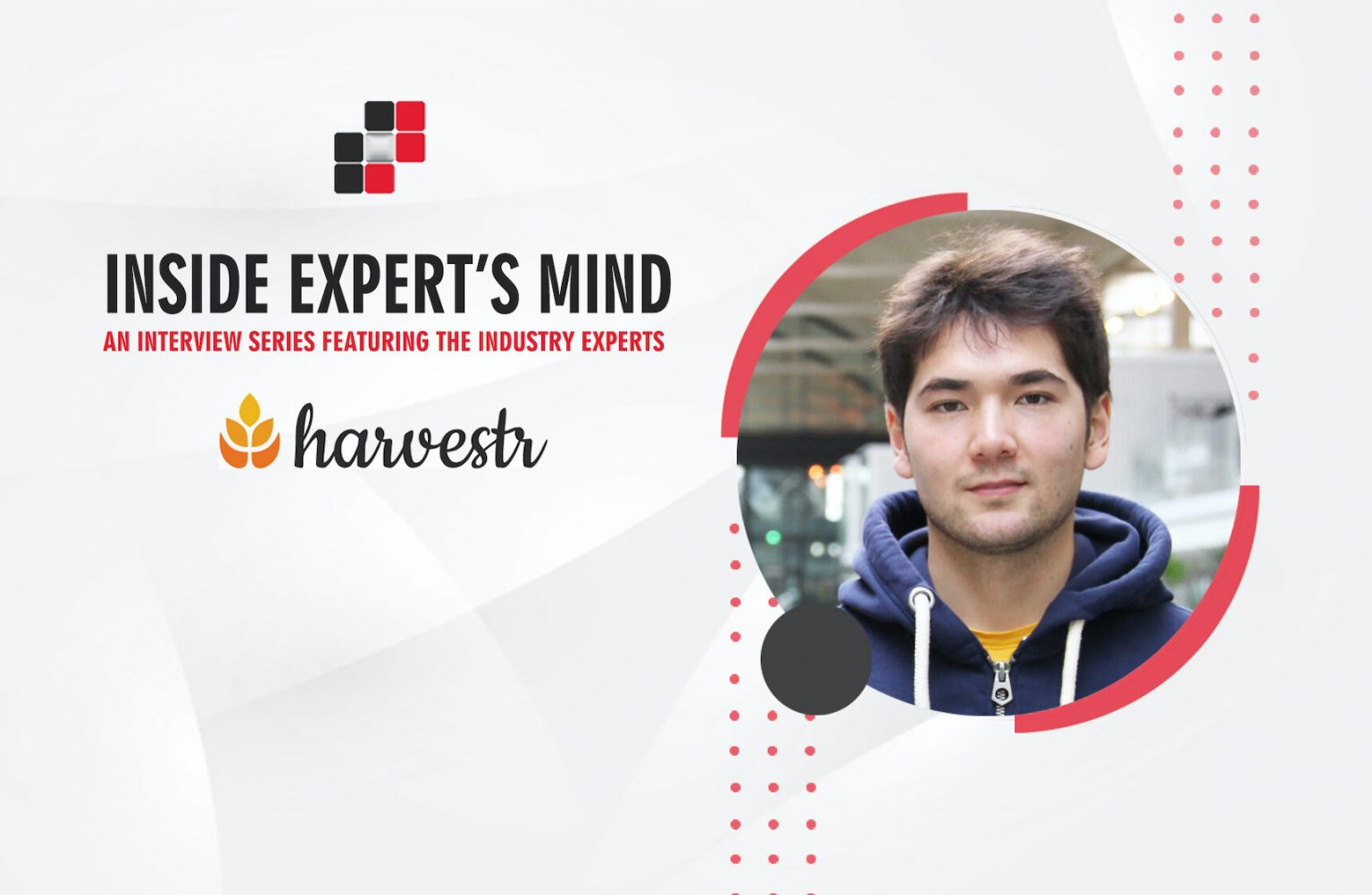 Valentin Huang,  Co-founder & CEO at Harvestr